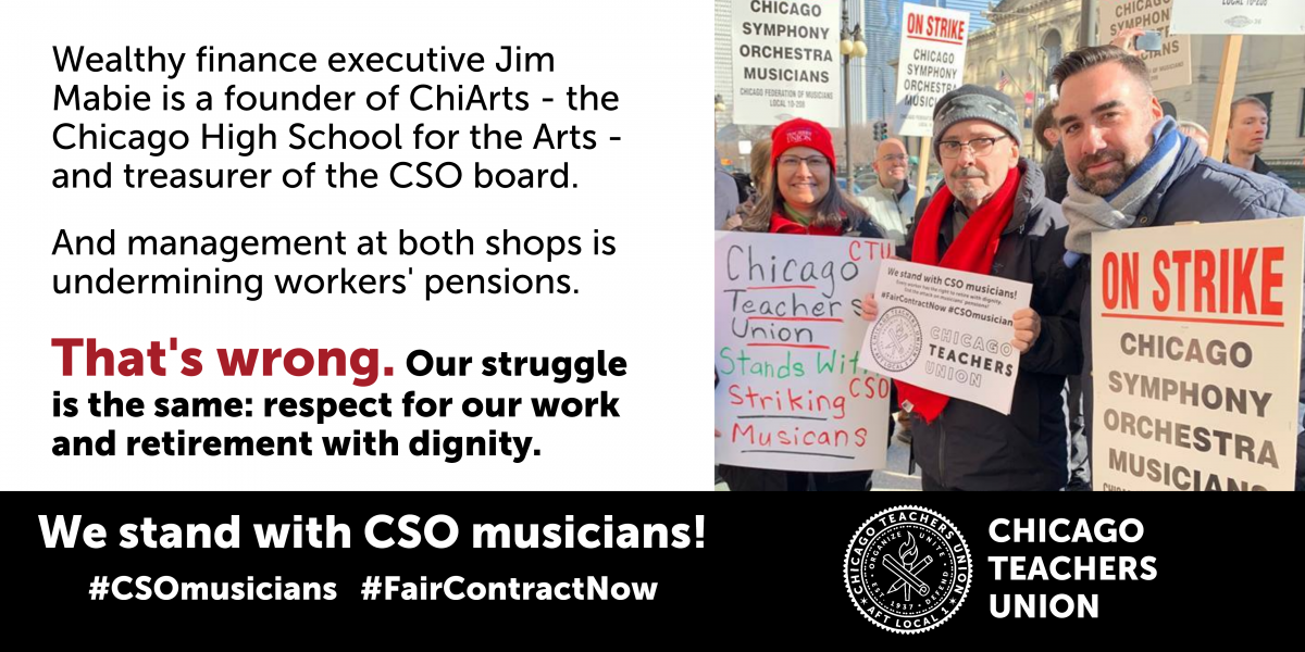CTU stands with CSO strikers as Mabie and fellow board members wage war on pensions for musicians and teachers