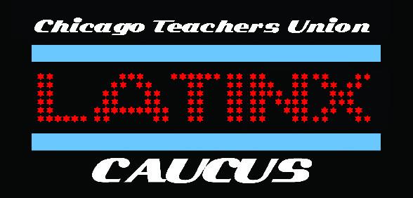 CTU Latinx Caucus