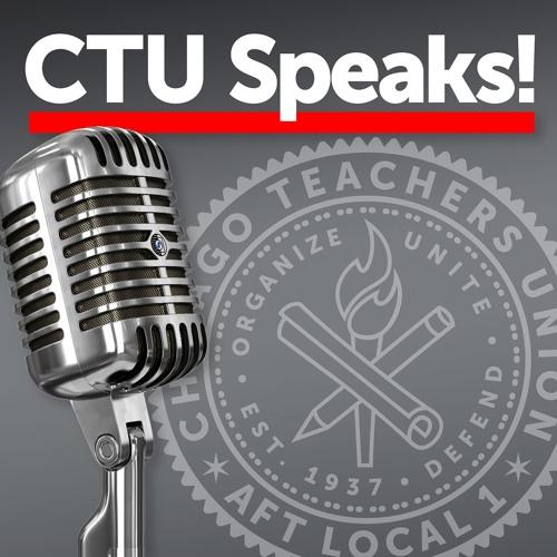 Chicago Teachers Union launches CTU Speaks! podcast