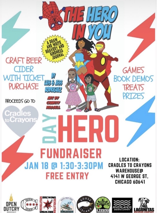 The Hero In You fundraiser for Cradles to Crayons, Saturday, January 18, 1:30-3:30pm at 4141 W. George St.