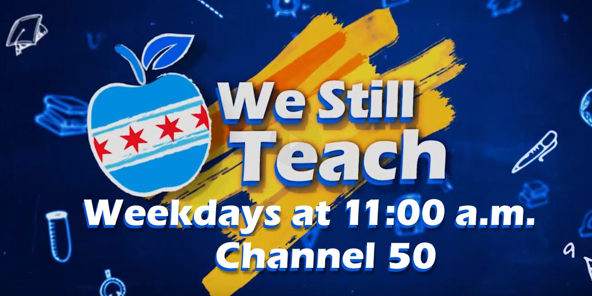 We Still Teach TV: Weekdays at 11:00 a.m. on channels 32 and 50