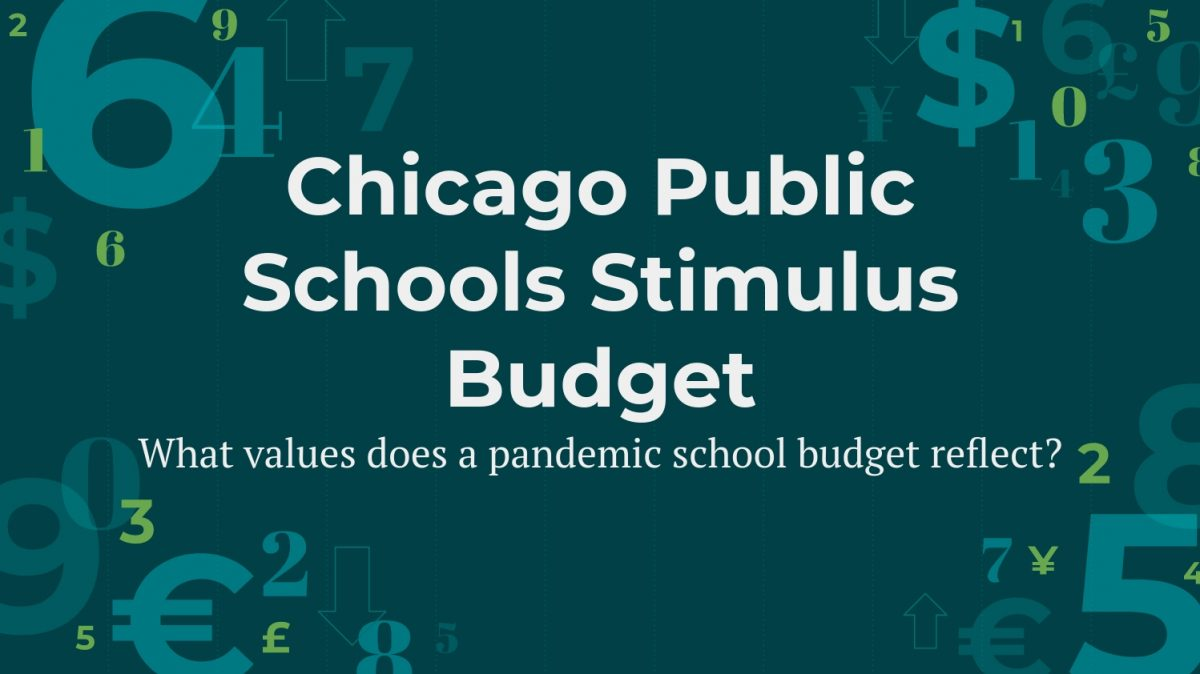 Chicago Public Schools Stimulus Budget: What values does a pandemic school budget reflect?